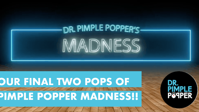 Our FINAL TWO POPS for you - PIMPLE POPPER MADNESS!!