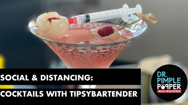 Social & Distancing: Making a Pimple-Tini with TipsyBartender!