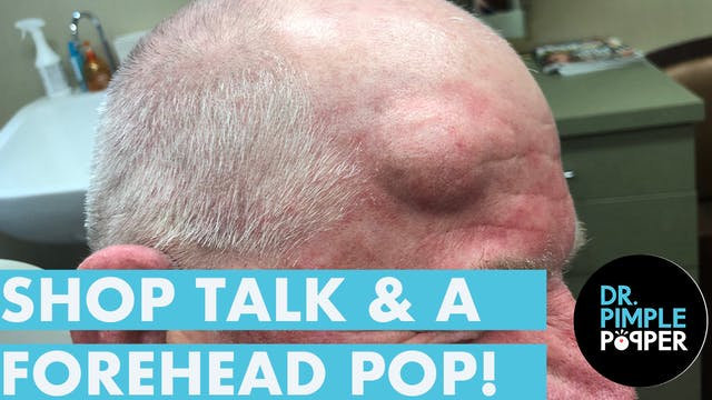 Shop Talk and a Forehead POP