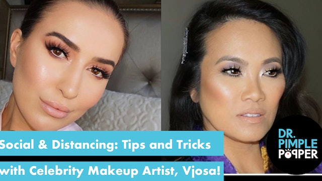 Social & Distancing: Tips and Tricks from Celebrity Makeup Artist, Vjosa!