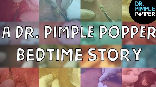 A Dr. Pimple Popper Bedtime Story