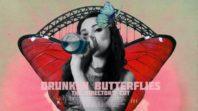 DRUNKEN BUTTERFLIES: THE DIRECTOR'S CUT (2020)