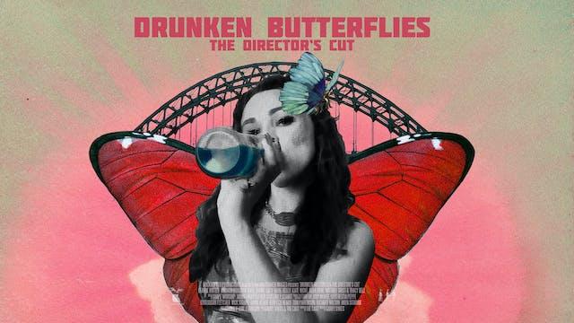 DRUNKEN BUTTERFLIES: THE DIRECTOR'S CUT