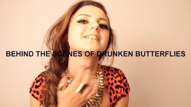 Behind The Scenes of Drunken Butterflies