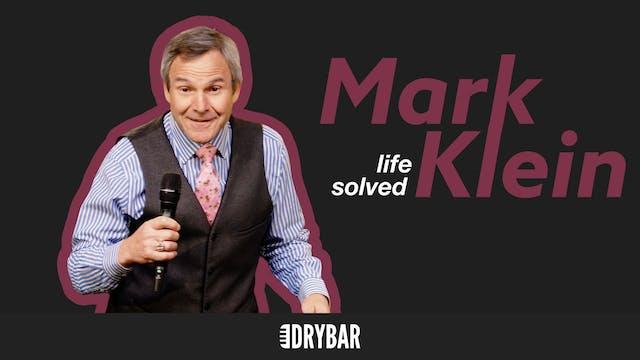 Mark Klein: Life Solved