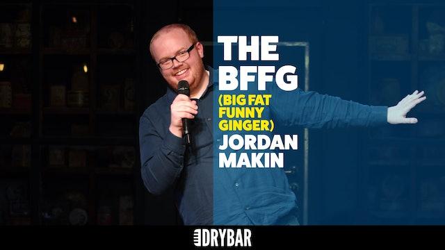 Jordan Makin: The BFFG (The Big Fat Funny Ginger)