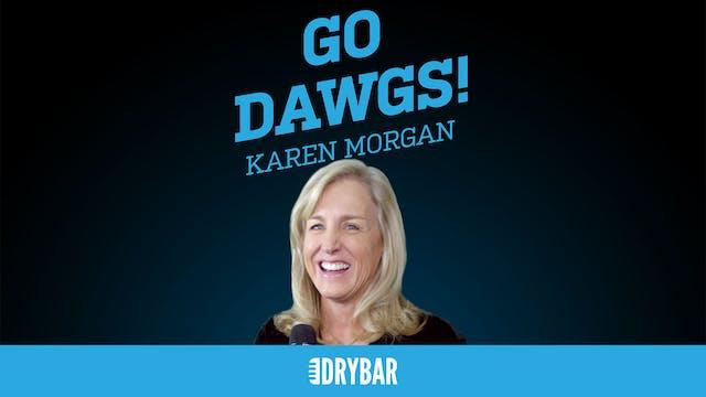 Karen Morgan: Go Dawgs!
