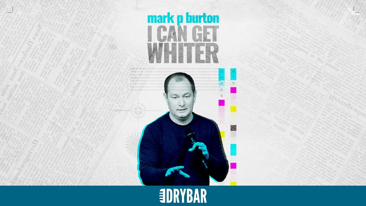 Mike P. Burton: I Can Get Whiter
