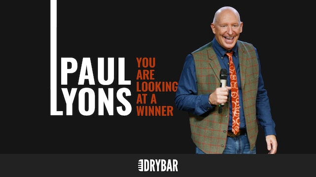 Paul Lyons: You Are Looking at a Winner