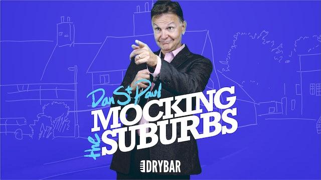 Dan St. Paul: Mocking the Suburbs