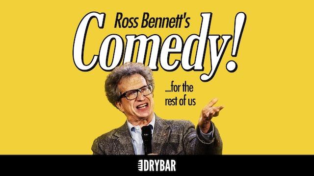 Ross Bennett: Comedy! ... For The Rest of Us