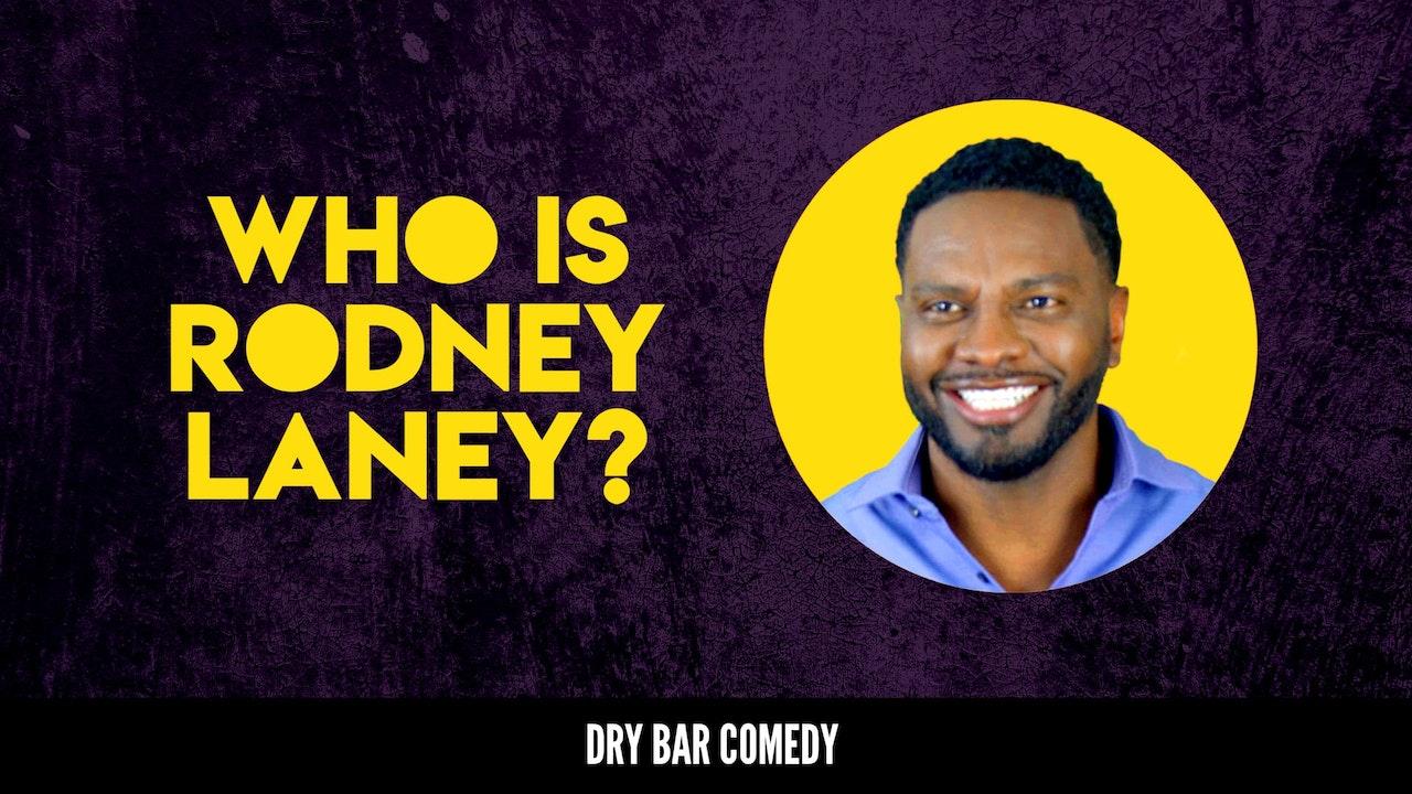 Rodney Laney: Who is Rodney Laney?