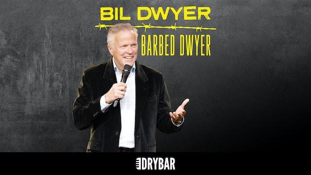 Bil Dwyer: Barbed Dwyer