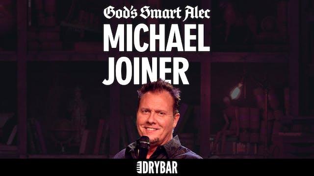 Michael Joiner: God's Smart Alec
