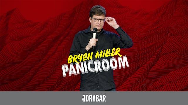 Bryan Miller: Panic Room