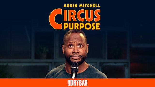 Arvin Mitchell: Circus Purpose