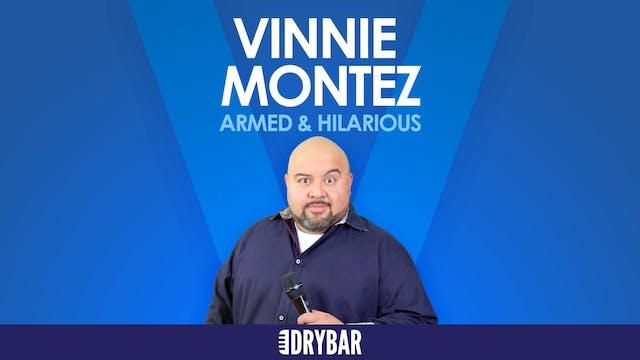 Vinnie Montez: Armed & Hilarious