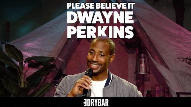 Dwayne Perkins: Please Believe It