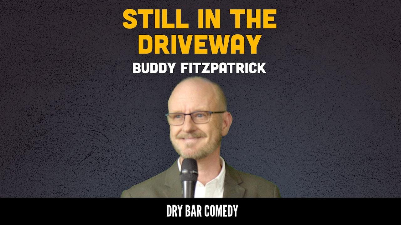 Buddy Fitzpatrick: Still In The Driveway