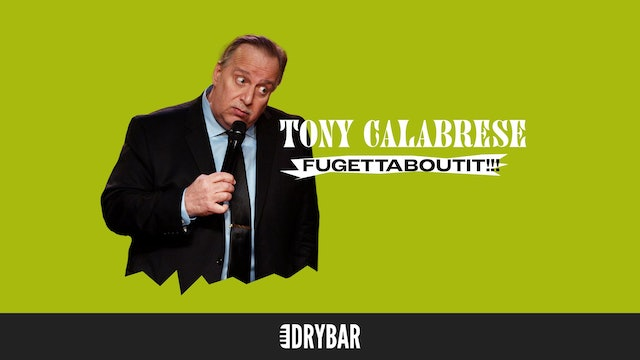Tony Calabrese: Fugettaboutit!