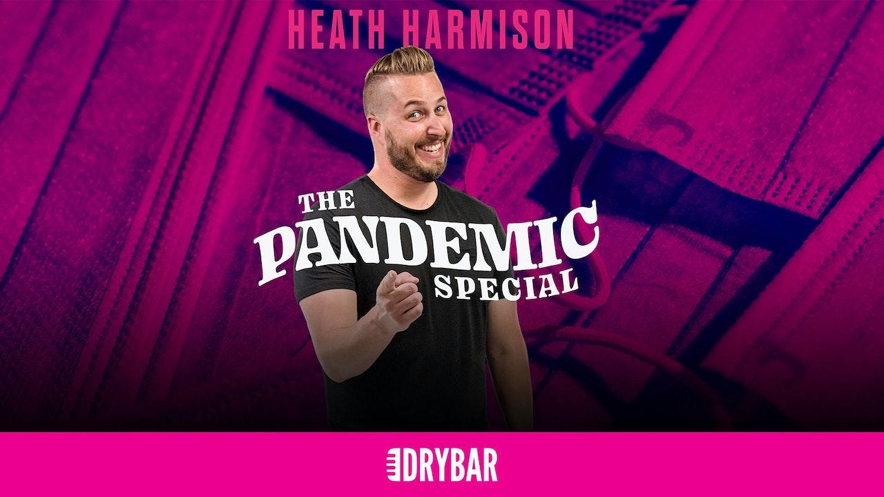 Heath Harmison: The Pandemic Special