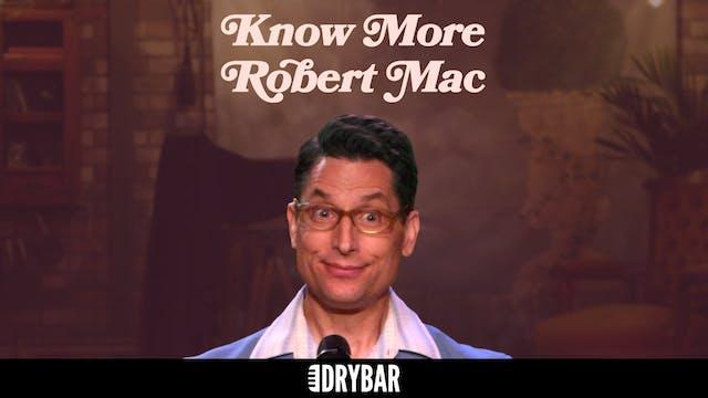 Robert Mac: Know More