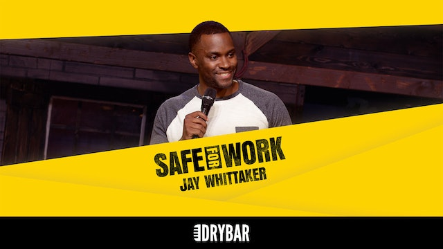 Jay Whittaker: Safe for Work