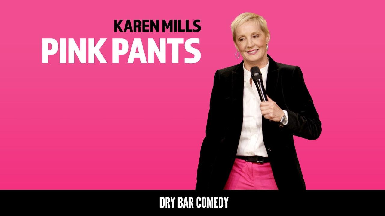Karen Mills: Pink Pants