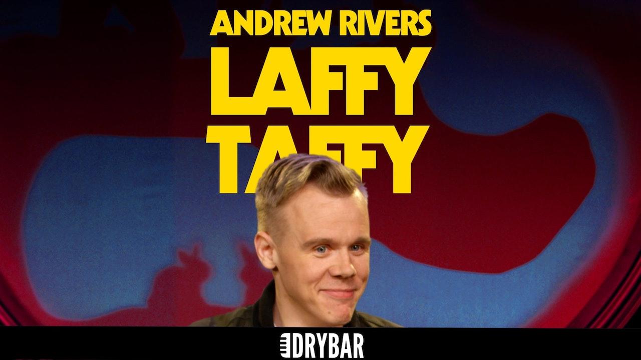 Andrew Rivers: Laffy Taffy