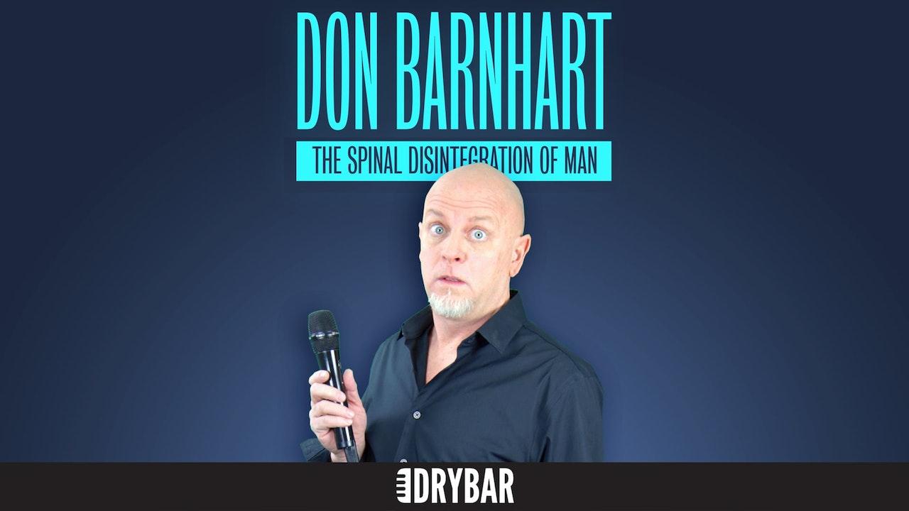 Don Barnhart: The Spinal Disintergration of Man