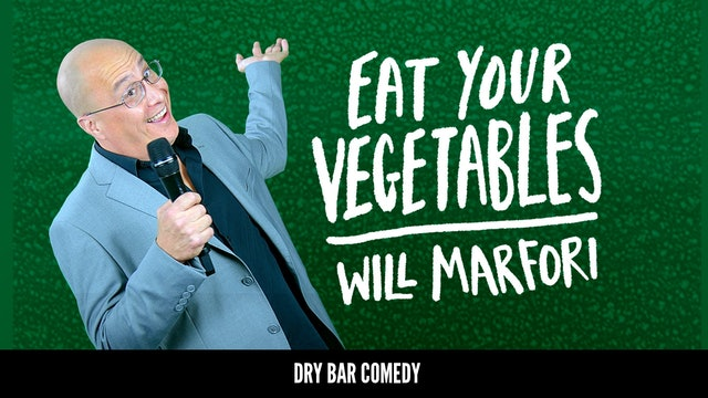 Will Marfori: Eat Your Vegetables
