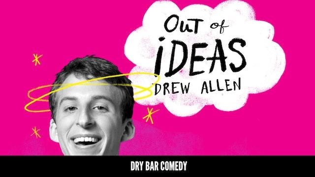 Drew Allen: Out of Ideas