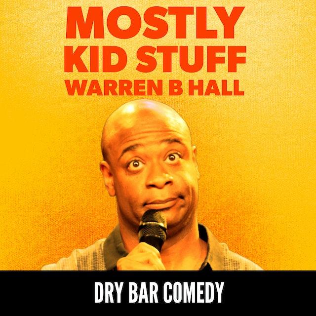 Warren B. Hall: Mostly Kid Stuff