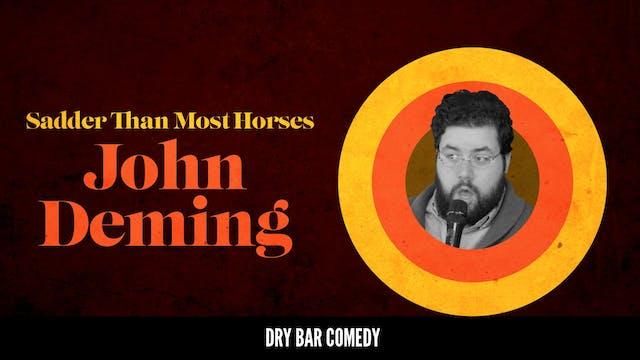 John Deming: Sadder Than Most Horses