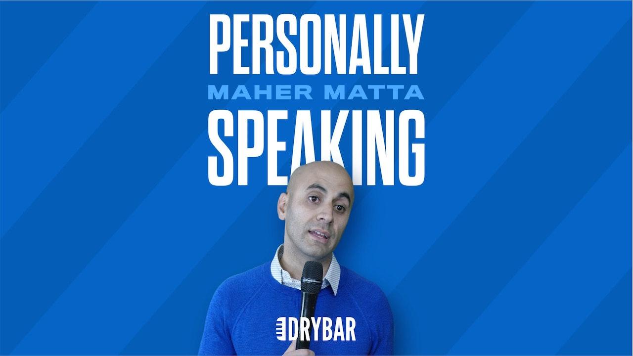 Maher Matta: Personally Speaking