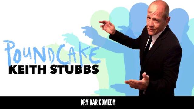 Keith Stubbs: Poundcake