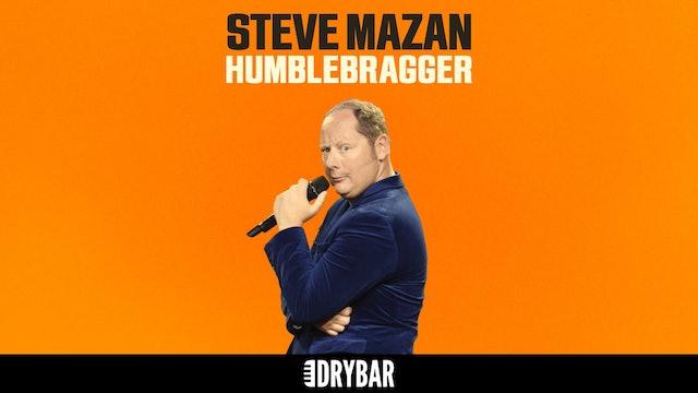 Steve Mazan: Humblebragger