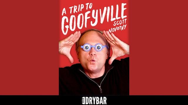 Scott Novotny: A Trip to Goofyville