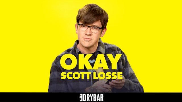 Scott Losse: Okay