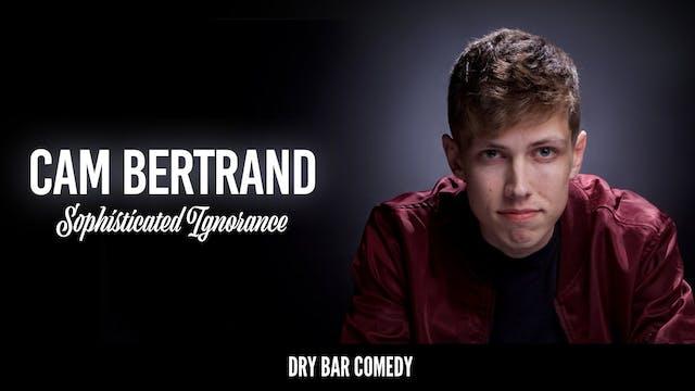 Cam Bertrand: Sophisticated Ignorance