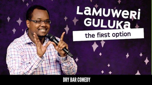 Lamuweri Guluka: The First Option