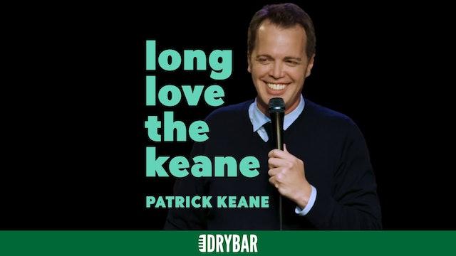 Patrick Keane: Long Love the Keane