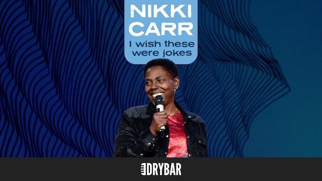 Nikki Carr: I Wish These Were Jokes.