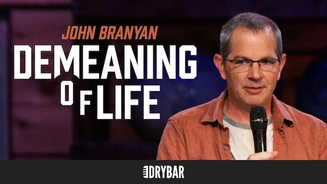 John Branyan: Demeaning of Life