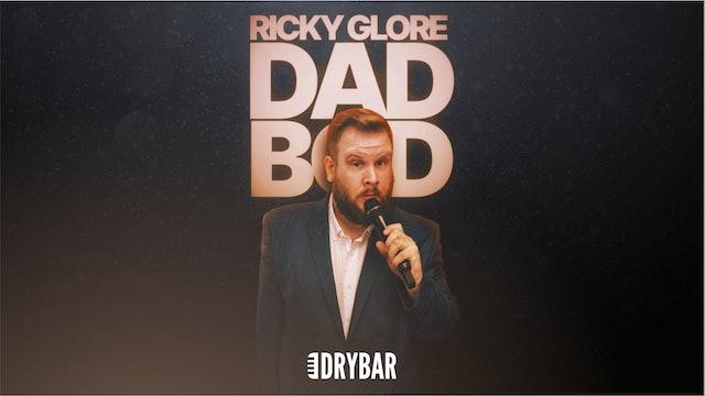Ricky Glore: Dad Bod
