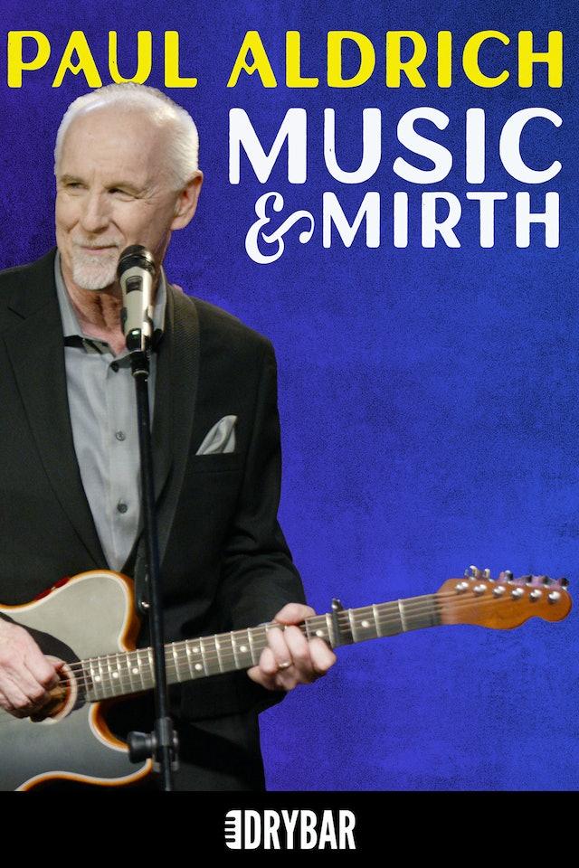 Paul Aldrich: Music & Mirth