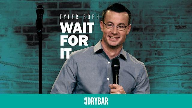 Tyler Boeh: Wait For It
