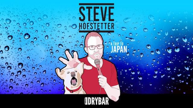 Steve Hofstetter: A Trip to Japan