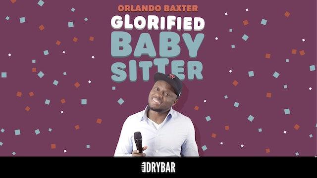 Orlando Baxter: Glorified Baby Sitter