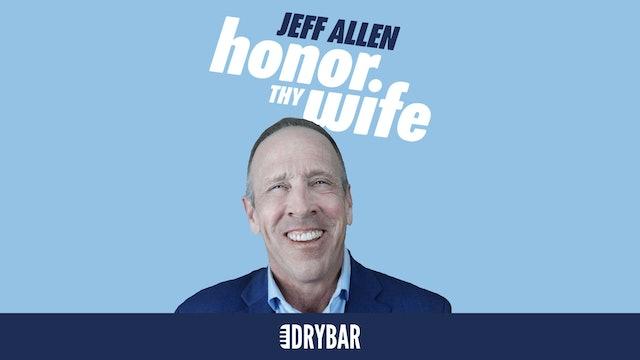 Jeff Allen: Honor Thy Wife